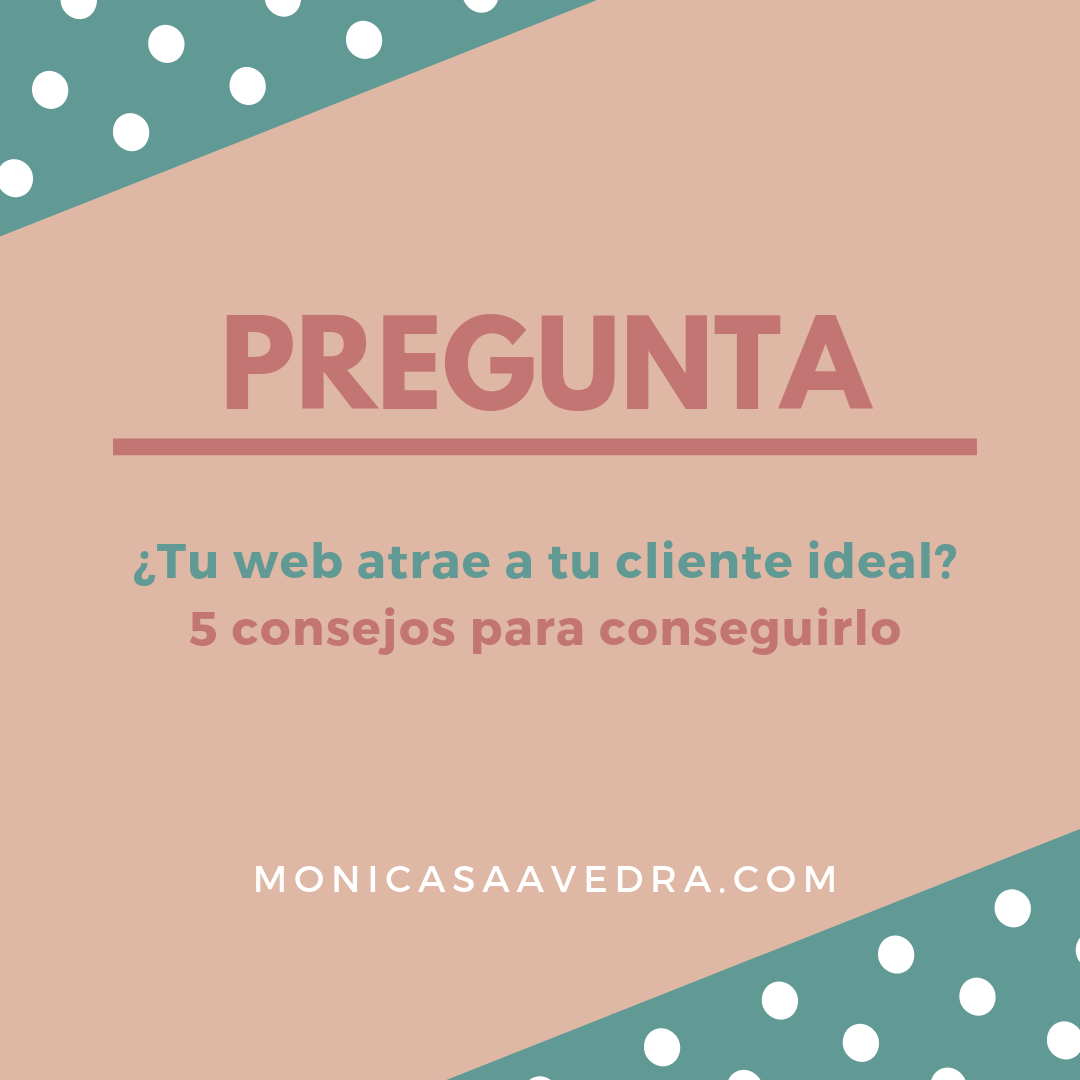 Tu web atrae a tu cliente ideal