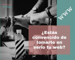 ¿Estás convencido de que ha llegado el momento de tomarte en serio tu web?