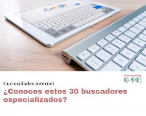 ¿Conoces estos 30 buscadores especializados?
