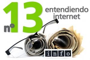 Entendiendo internet. Vamos con el Nº 13…buen número ¿no te parece?