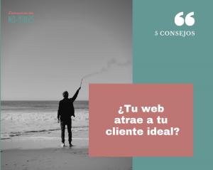 ¿Tu web atrae a tu cliente ideal? Te cuento cómo hacerlo en solo 5 pasos